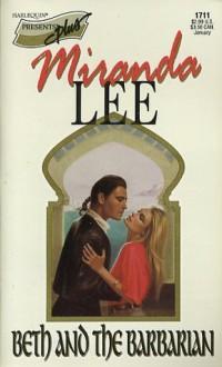 Beth and the Barbarian (Harlequin Presents, No 11711) - Miranda Lee