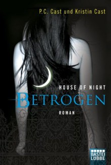 Betrogen - Kristin Cast, P.C. Cast