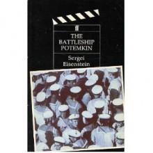 The Battleship Potemkin - Sergei Eisenstein, Nina Agadzhanova, Nikolai Aseyev, Sergei Tretyakov