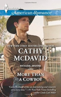 More Than a Cowboy (Harlequin American RomanceReckless, Ari) - Cathy McDavid