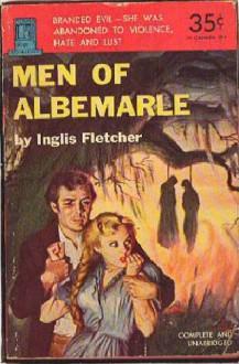 Men of Albemarle - Inglis Fletcher