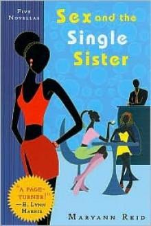 Sex and the Single Sister - Maryann Reid