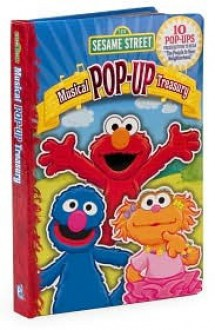 Sesame Street Musical Pop-Up Treasury / Written by Caleb Burroughs; Illustrated by Tom Brannon, Joe Ewers, and Tom Leigh; Music and Lyrics by Jeff Mos - Caleb Burroughs, Tom Brannon, Tom Leigh, Joe Ewers