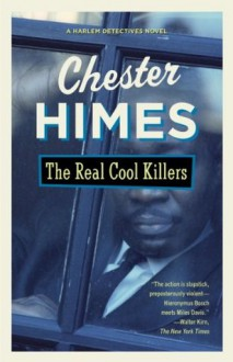 The Real Cool Killers (Harlem Cycle, #3) - Chester Himes