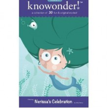 Nerissa's Celebration: a collection of 30 read-aloud stories for kids - Nancy Julien Kopp, Holly Stacey, Teresa DiNicola, David Turnbull, Adelaide B. Shaw, Erin Fanning, Max Elliot Anderson, Tina Holt, Christine Collier, Laurel T. Sheridan, Suzanne Purvis, Kai Strand, Lisa Barrass, Susan Sundwal, Kathy Sattem Rygg, Rolli, Kevin J. Doyle, Trac