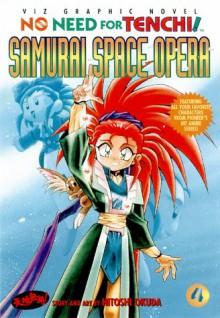 No Need for Tenchi! Vol. 4: Samurai Space Opera - Hitoshi Okuda