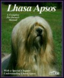 Lhasa Apsos: Everything about Purchase, Care, Nutrition, Breeding, and Diseases; With a Special Chapter on Understanding Lhasa Apsos - Stephen Wehrmann, Matthew M. Vriends