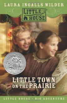 Little Town on the Prairie - Garth Williams,Laura Ingalls Wilder