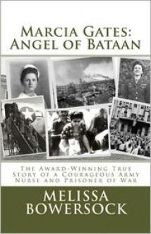 Marcia Gates: Angel of Bataan - Melissa Bowersock
