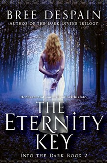 The Eternity Key - Bree Despain