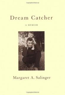 Dream Catcher: A Memoir - Margaret A. Salinger