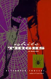 White Thighs - Trocchi