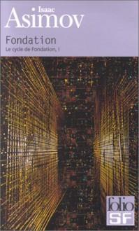 Fondation (Le cycle de Fondation, #1) - Isaac Asimov