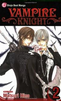 Vampire Knight, Vol. 2 (v. 2) - Matsuri Hino