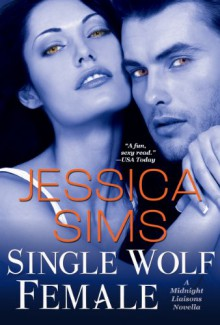 Single Wolf Female (Midnight Liaisons, #2.6) - Jessica Sims