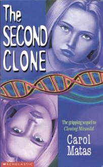 The Second Clone - Carol Matas