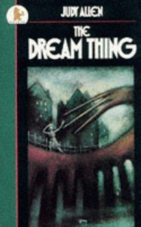 The Dream Thing (Older Childrens Fiction) - Judy Allen