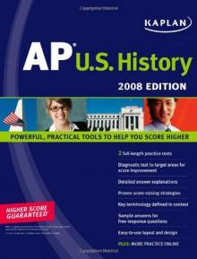 Kaplan AP U.S. History, 2008 Edition - Krista Dornbush