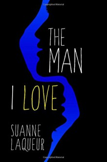 The Man I Love - Suanne Laqueur