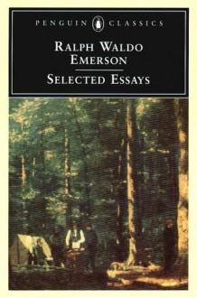 Selected Essays (Penguin Classics) - Ralph Waldo Emerson