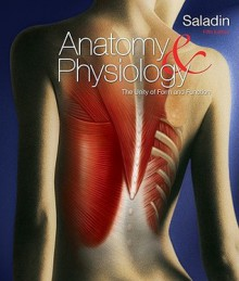 Anatomy & Physiology: A Unity of Form & Function with Connect Plus Access Card - Kenneth Saladin