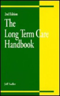 The Long-Term Care Handbook - Jeff Sadler