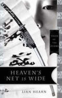 Heaven's Net is Wide (Tales of the Otori 5) - Lian Hearn