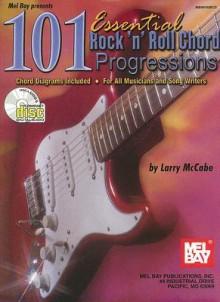 Mel Bay 101 Essential Rock 'n' Roll Chord Progressions - Larry McCabe