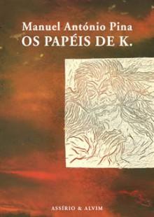 Os Papéis de K. - Manuel António Pina