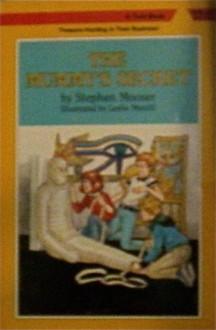 The Mummy's Secret - Stephen Mooser, Leslie H. Morrill