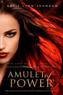 Amulet of Power - Katie Lynn Johnson