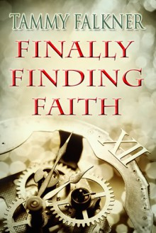 Finally Finding Faith (The Reed Brothers, #3.5) - Tammy Falkner