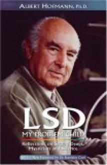 LSD: My Problem Child - Albert Hofmann