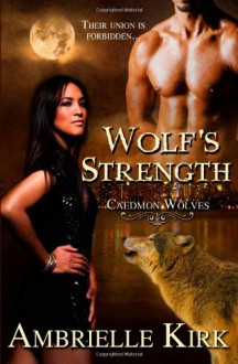 Wolf's Strength - Ambrielle Kirk