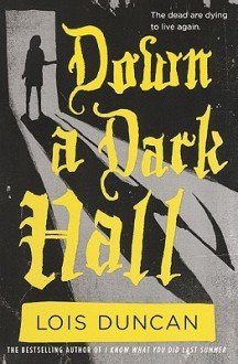 Down a Dark Hall - Lois Duncan
