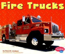 Fire Trucks (Pebble Plus: Mighty Machines) - Carol K. Lindeen