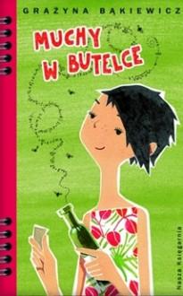 Muchy w butelce - Grażyna Bąkiewicz