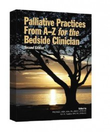 Palliative Practices from A to Z for the Bedside Clinician - Peg, Ed. Esper, Kuebler Kim