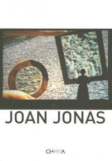 Joan Jonas - Joan Jonas, Anna Daneri