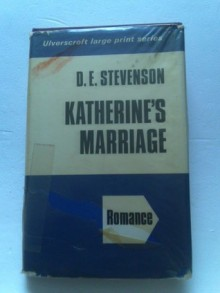 Katherine's Marriage - D.E. Stevenson