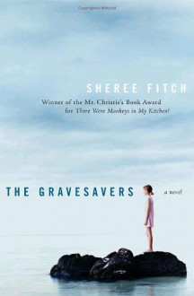 The Gravesavers - Sheree Fitch