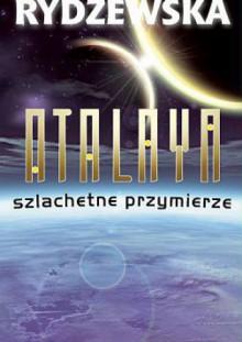 Atalaya. Szlachetne przymierze - Jaga Rydzewska