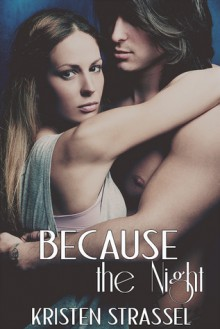 Because the Night - Kristen Strassel