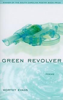 Green Revolver - Worthy Evans, David Baker