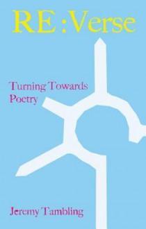 RE: Verse: Turning Towards Poetry - Jeremy Tambling