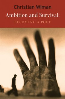 Ambition and Survival: Becoming a Poet - Christian Wiman