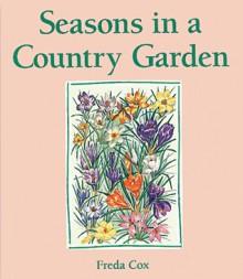 Seasons in a Country Garden - Freda Cox