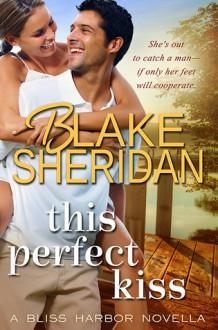 This Perfect Kiss - Blake Sheridan
