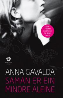 Saman er ein mindre aleine - Anna Gavalda, Tove Bakke