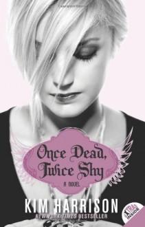Once Dead, Twice Shy - Kim Harrison